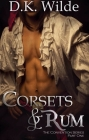 Corsets and Rum