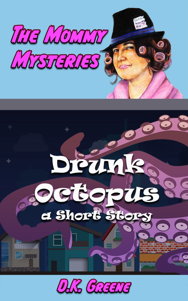 E-book cover for Drunk Octopus: A Short Story. A quiet neighborhood at night overrun by purple tentacles. Image is topped with a female detective in curlers.